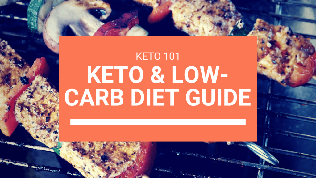Keto 101: Keto & Low-Carb Diet Guide