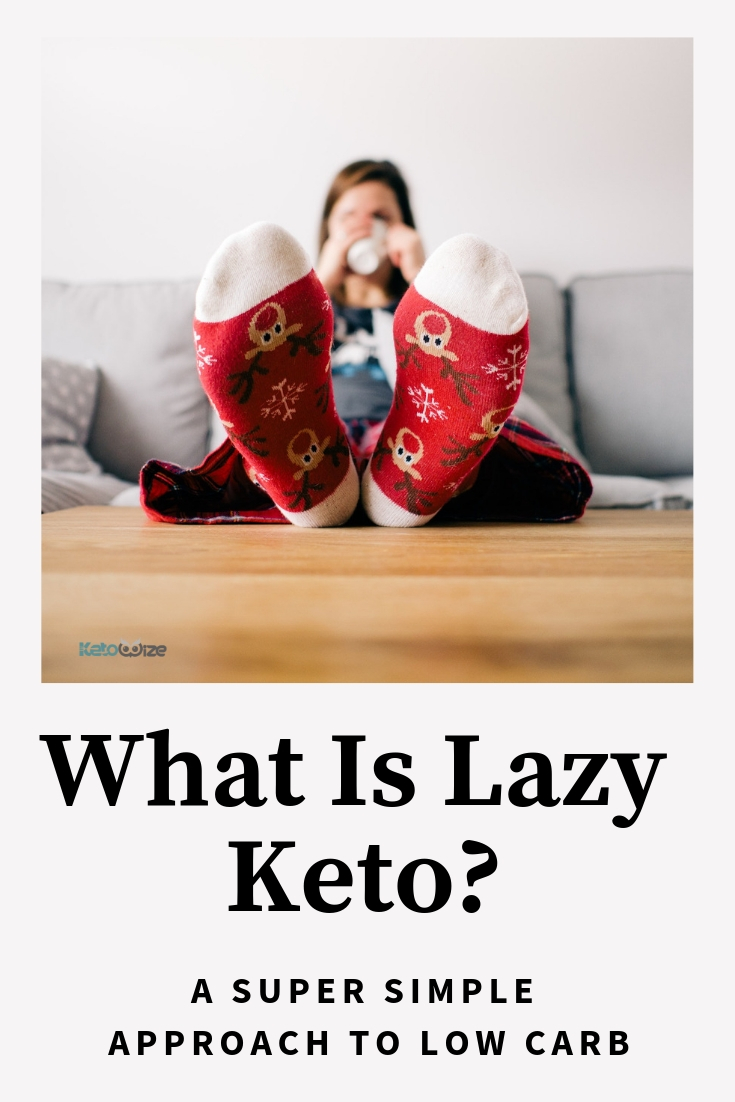What Is Lazy Keto? A Super Simple Approach To Low Carb