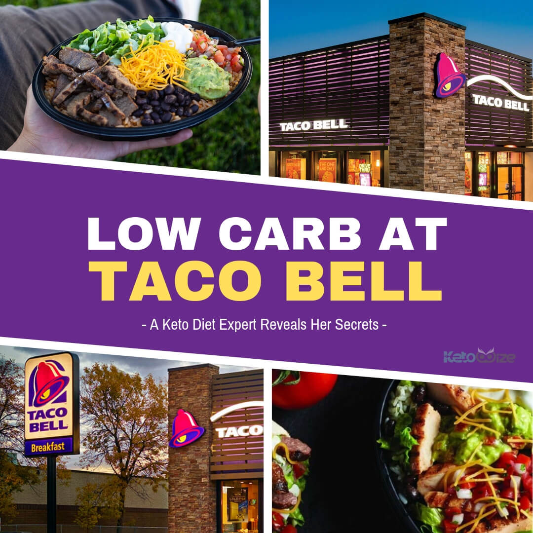 Low Carb At Taco Bell A Keto Diet Expert Reveals Her Secrets Ketowize