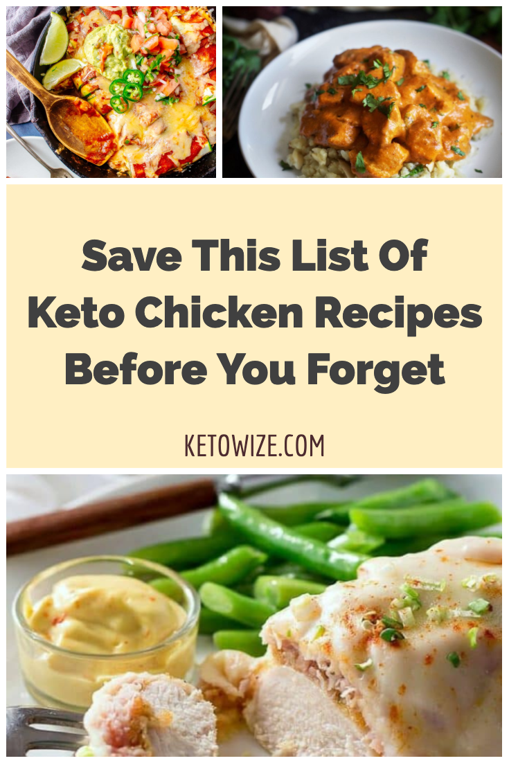 Save This List Of Keto Chicken Recipes Before You Forget