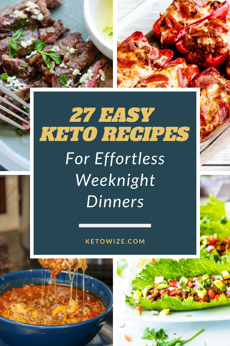 27 Easy Keto Recipes For Effortless Weeknight Dinners